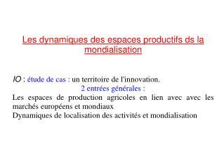 Les dynamiques des espaces productifs ds la mondialisation