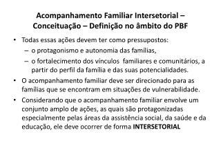 Acompanhamento Familiar Intersetorial – Conceituação – Definição no âmbito do PBF