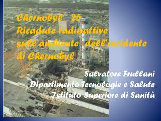 Chernobyl   25 Ricadute radioattive sull'ambiente  dell'incidente di Chernobyl