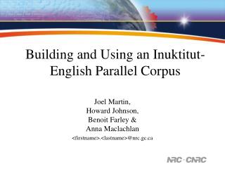 Building and Using an Inuktitut-English Parallel Corpus