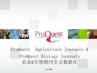 ProQuest  Agriculture Journals &  ProQuest Biology Journals 农业 & 生物期刊全文数据库