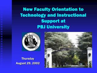 New Faculty Orientation to Technology and Instructional Support at  PBJ University
