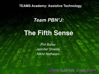 Team PBN'J: The Fifth Sense