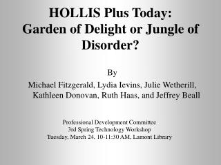 HOLLIS Plus Today:  Garden of Delight or Jungle of Disorder?