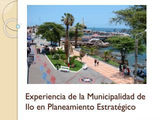 Experiencia de la Municipalidad de Ilo en Planeamiento Estratégico