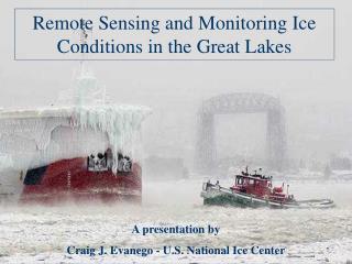 A presentation by  Craig J. Evanego - U.S. National Ice Center