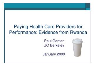 Paying Health Care Providers for Performance: Evidence from Rwanda