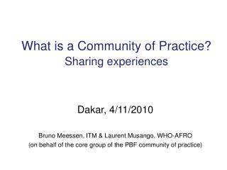 What is a Community of Practice?  Sharing experiences
