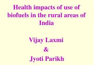 Health impacts of use of biofuels in the rural areas of India
