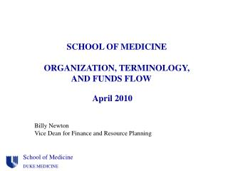SCHOOL OF MEDICINE  ORGANIZATION, TERMINOLOGY, AND FUNDS FLOW 	                April 2010