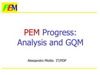 PEM  Progress: Analysis and GQM