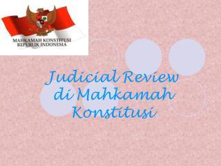 Judicial Review di Mahkamah Konstitusi