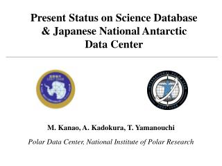 Present Status on Science Database  & Japanese National Antarctic  Data Center