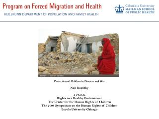 Protection of Children in Disaster and War Neil Boothby A Child's  Rights to a Healthy Environment