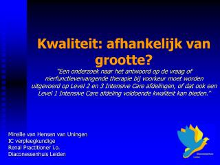 Mireille van Hensen van Uningen IC verpleegkundige Renal Practitioner i.o. Diaconessenhuis Leiden