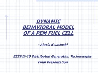 DYNAMIC BEHAVIORAL MODEL OF A PEM FUEL CELL