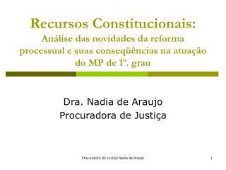 Dra. Nadia de Araujo Procuradora de Justiça