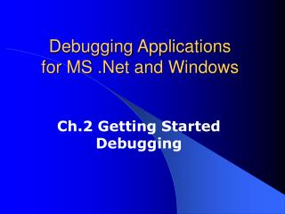 Debugging Applications for MS .Net and Windows