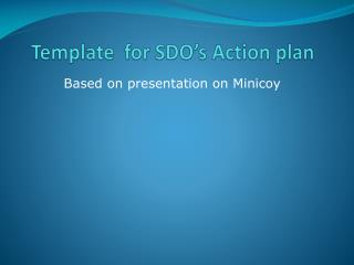 Template  for SDO's Action plan