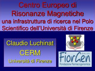 Claudio Luchinat CERM Università di Firenze