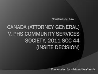 Canada (Attorney General)  v.  PHS Community Services Society, 2011 SCC 44  (Insite decision)