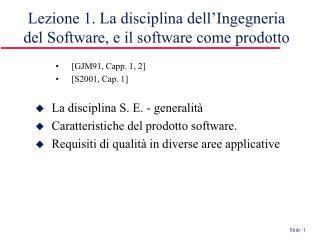 Lezione 1. La disciplina dell'Ingegneria del Software, e il software come prodotto