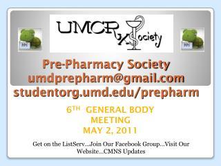 Pre-Pharmacy Society umdprepharm@gmail studentorg.umd/prepharm