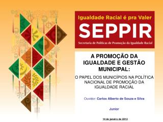 Ouvidor:  Carlos Alberto de Souza e Silva Junior