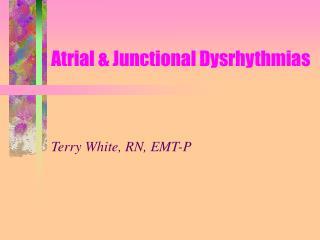 Atrial & Junctional Dysrhythmias