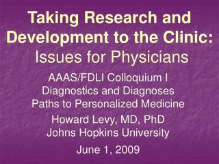 Taking Research and Development to the Clinic:  Issues for Physicians