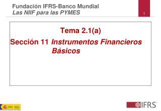Tema 2.1(a) Sección 11  Instrumentos Financieros                     Básicos
