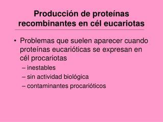 Producción de proteínas recombinantes en cél eucariotas