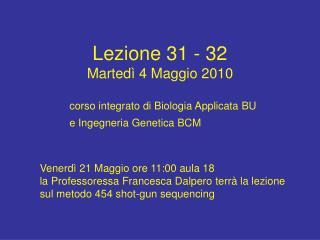 Lezione 31 - 32 Marted� 4 Maggio 2010