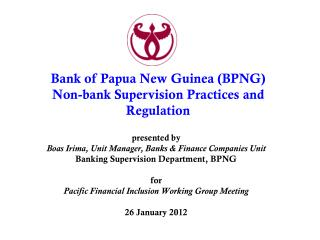 presented by Boas Irima, Unit Manager, Banks & Finance Companies Unit