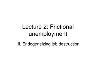 Lecture 2: Frictional unemployment