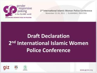 Draft Declaration 2 nd  International Islamic Women Police Conference