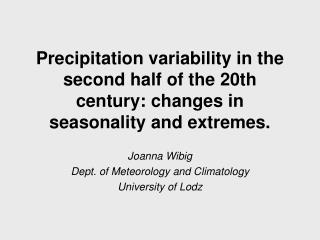 Joanna Wibig Dept. of Meteorology and Climatology University of Lodz