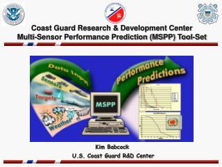 Coast Guard Research & Development Center  Multi-Sensor Performance Prediction (MSPP) Tool-Set