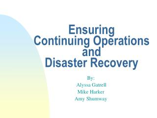 Ensuring  Continuing Operations and  Disaster Recovery