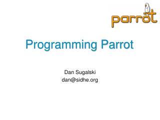 Programming Parrot