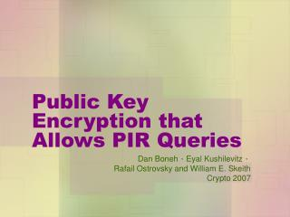 Public Key Encryption that Allows PIR Queries