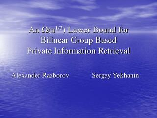An  ? (n 1/3 ) Lower Bound for Bilinear Group Based  Private Information Retrieval