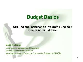 Budget Basics NIH Regional Seminar on Program Funding & Grants Administration