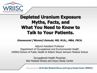 Depleted Uranium Exposure   Myths, Facts, and  What You Need to Know to  Talk to Your Patients.