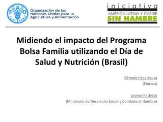 Midiendo el impacto del Programa Bolsa Familia utilizando el Día de Salud y Nutrición (Brasil)