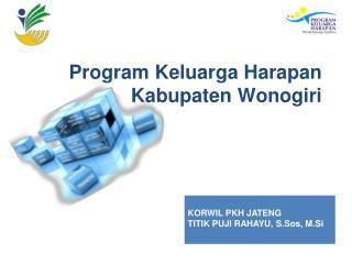 Program  Keluarga Harapan Kabupaten Wonogiri