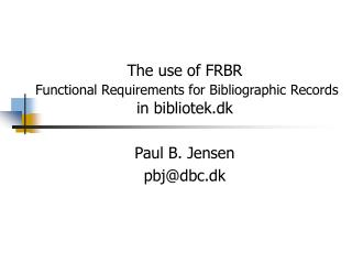 The use of FRBR   Functional Requirements for Bibliographic Records   in bibliotek.dk
