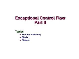Exceptional Control Flow Part II