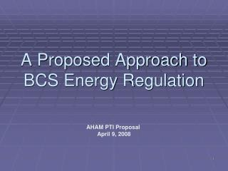 A Proposed Approach to  BCS Energy Regulation