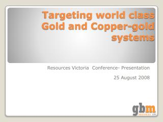 Targeting world class Gold and Copper-gold systems